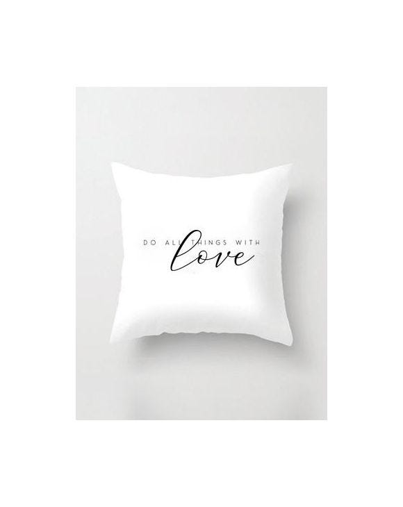 DO ALL THINGS WITH LOVE OREILLER BLANC